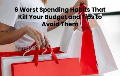 6 Worst Spending Habits That Kill Your Budget and Tips to Avoid Them
