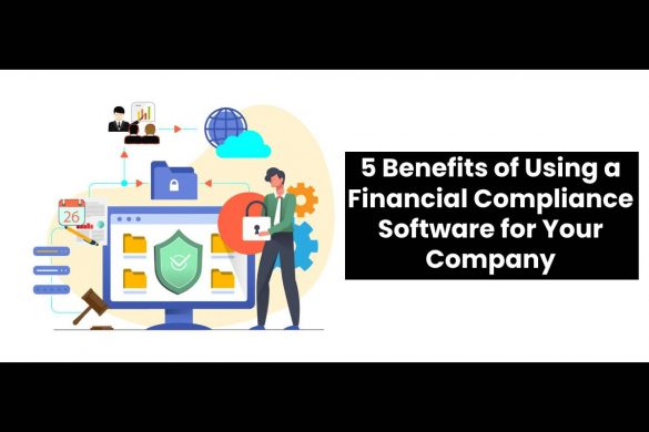 5 Benefits of Using a Financial Compliance Software for Your Company
